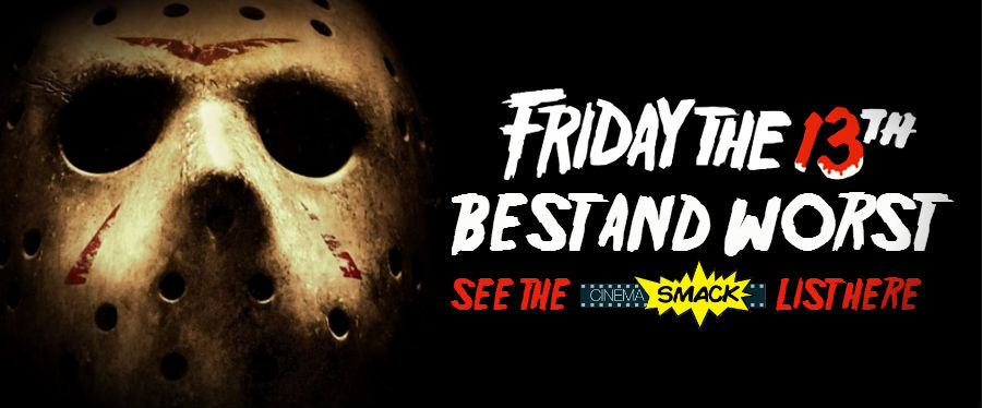 Friday 13th Movie Franchise Best Worst List